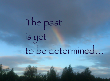 Past is yet to be determined